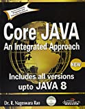 Core Java: An Integrated Approach(Includes all versions upto JAVA 8) - R. Nageswara Rao