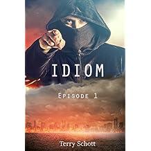 Idiom: Episode 1 (English Edition)