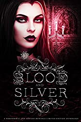 Blood and Silver: A Paranormal and Fantasy Romance Limited Edition Anthology (English Edition)