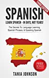 Spanish: Learn Spanish In Days, Not Years!: The Secrets To: Language Learning, Spanish Phrases, & Speaking Spanish (Spanish,Learn Spanish, Language Learning, ... Communication Skills, Listening)
