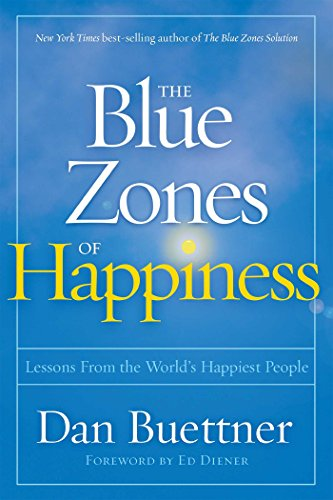 The Blue Zones of Happiness: Lessons From the World's Happiest People (Die Zone-system)