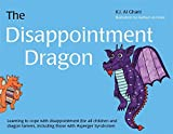 The Disappointment Dragon: Learning to cope with disappointment (for all children and dragon tamers, including those with Asperger syndrome) (K.I. Al-Ghani children's colour story books) by Kay Al-Ghani (2013-12-21)