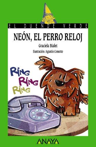 Neón, el perro reloj (Literatura Infantil (6-11 Años) - El Duende Verde)