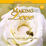 Making Love: Sexual Love the Divine Way, 2 Audio CD Set (Myth of Life Series)