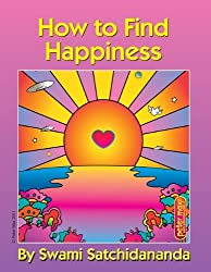 How to Find Happiness by Swami Satchidananda (2011-04-01)