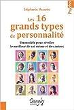 Les 16 grands types de personnalité : Un modèle pour révéler le meilleur de soi-même et des autres