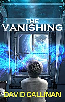 The Vanishing (The Creation Game Book 1) by [Callinan, David]