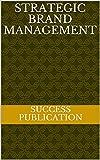 Strategic Brand Management (English Edition)