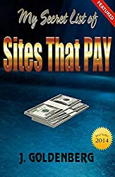 My Secret List of Sites that Pay: Quick Ways to Make Money (Work from Home Book 1) (English Edition)