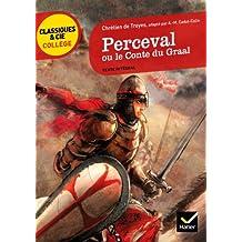Perceval ou le Conte du Graal (Classiques & Cie Collège)