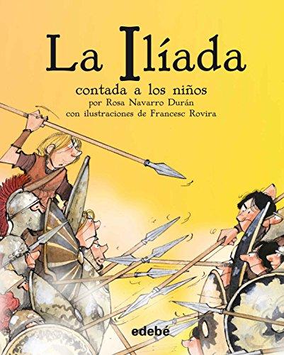 La Ilíada contada a los niños. Biblioteca escolar por Rosa Navarro Durán