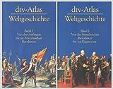 dtv-Atlas Weltgeschichte. Band 1: Von den Anfängen bis zur Französischen Revolution / Band 2: Bis zur Gegenwart (2 Bände mit 249 farbigen Abbildungen) -