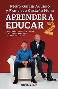 Aprender a educar 2 par  Francisco Castaño Mena/Pedro García Aguado
