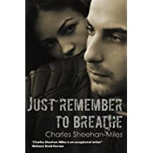 Just Remember to Breathe by Charles Sheehan-Miles (2012-11-12)