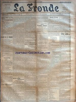 FRONDE (LA) [No 522] du 14/05/1899 - UNE HEROINE ? PAR MARCELLE TINAYRE - NOTES D'UNE FRONDEUSE - HENRY BECQUE PAR SEVERINE - PETITES MEDITATIONS SUR LE BORDEREAU - LA CHASSE A L'AUTRUCHE - METTEZ LA LUMIERE SOUS LE BOISSEAU : ELLE INCENDIERA LE BOISSEAU - ERNEST LAVISSE PAR UNE PASSANTE - MES PREMIERS DEBUTS - VISITES MEDICALES DE NUIT PAR DOCTORESSE MIROPOLSKY - XAVIER PRIVAS PAR MARIE-LOUISE NERON - ON DIT... - LES MOUGEOTTES - UNE STATUE EN EXIL - LA SANTE DE M. SARCEY - R