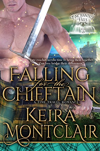 Falling for the Chieftain: A Time Travel Romance (Enchanted Falls Trilogy, Book 3) (English Edition)
