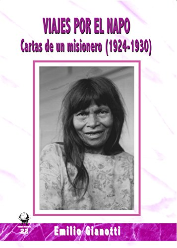Viajes por el Napo: Cartas de un misionero (1924-1930) (Tierra Incógnita) por Emilio Gianotti