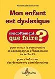Telecharger Livres Mon enfant est dyslexique Pour mieux le comprendre et accompagner efficacement sa scolarite (PDF,EPUB,MOBI) gratuits en Francaise
