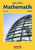 Bigalke/Köhler: Mathematik Sekundarstufe II - Allgemeine Ausgabe: Band 1 - Analysis: Schülerbuch