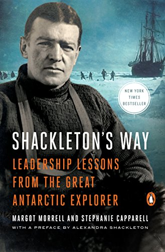 the four values that made ernest shackleton a great leader Story time:leadership lessons from sir ernest shackleton, antarctic explorer.