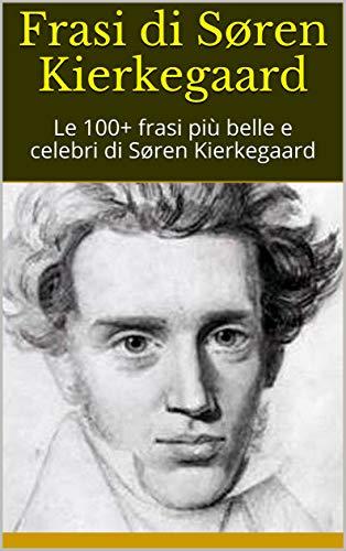 Frasi Di Soren Kierkegaard Le 100 Frasi Piu Belle E Celebri Di