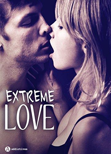 Extreme Love: 3 histoires sexy