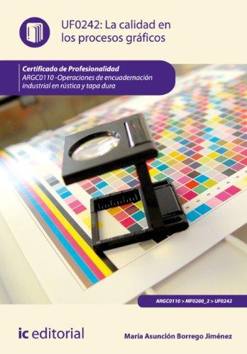 La calidad en los procesos gráficos. ARGC0110 por María Asunción Borrego Jiménez