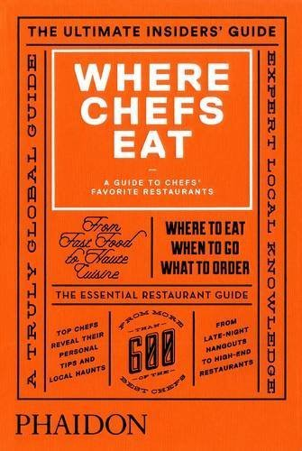 Where Chefs Eat: A Guide to Chefs' Favorite Restaurants (Brand New Edition) by Joe Warwick (2015-02-02)