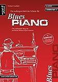 Die Schule für Blues Piano: Der einfachste Weg zur perfekten Blues-Improvisation (inkl. Download). Lehrbuch für Klavier. Musiknoten.