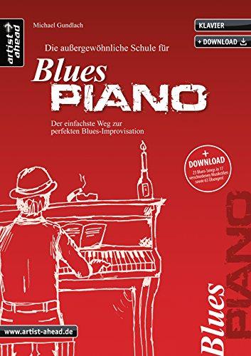 Die Schule für Blues-Piano: Der einfachste Weg zur perfekten Blues-Improvisation (inkl. Download). Lehrbuch für Klavier. Klavierschule. Klavierstücke. Klaviernoten. Musiknoten.