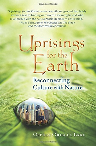 Uprisings for the Earth: Reconnecting Culture with Nature by Osprey Orielle Lake (2010-09-21)