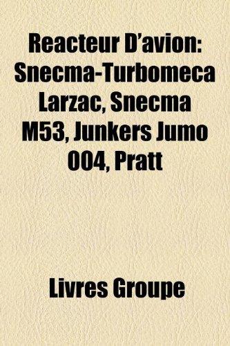 Racteur D'Avion: Snecma-Turbomeca Larzac, Snecma M53, Junkers Jumo 004, Pratt
