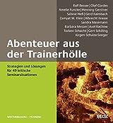 Abenteuer aus der Trainerhölle: Strategien und Lösungen für 49 kritische Seminarsituationen (Beltz Weiterbildung)