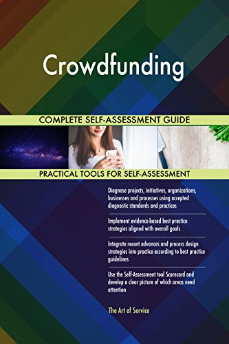 Crowdfunding All-Inclusive Self-Assessment - More than 690 Success Criteria, Instant Visual Insights, Comprehensive Spreadsheet Dashboard, Auto-Prioritized for Quick Results