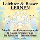 Leichter & Besser Lernen: Musik & Klänge für die Hausaufgaben - erhöhte Konzentration Theta 2