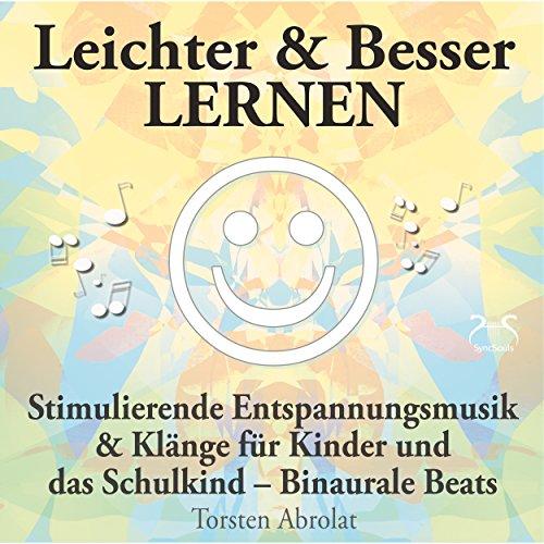 Leichter & Besser lernen - Stimulierende Entspannungsmusik & Klänge für Kinder und das Schulkind -...