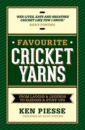 Favourite Cricket Yarns: From Laughs and Legends to Sledges and Stuff-ups (English Edition)