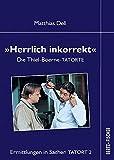 Herrlich inkorrekt: Die Thiel-Boerne-TATORTE (Ermittlungen in Sachen TATORT, Band 2)