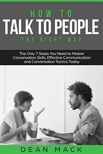 How to Talk to People: The Right Way - The...
