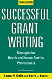 Successful Grant Writing: Strategies for Health and Human Service Professionals, Third Edition