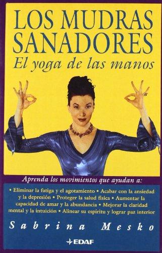 Mudras sanadores, los - el yoga de las manos (Nueva Era (edaf)) por Sabrina Mesko