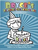 Bryce's Birthday Coloring Book Kids Personalized Books: A Coloring Book Personalized for Bryce that includes Children's Cut Out Happy Birthday Posters