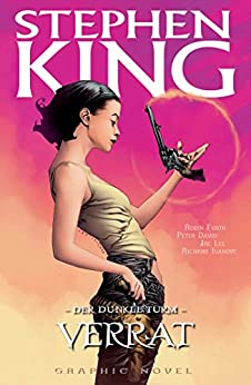 Stephen Kings Der dunkle Turm, Band 3 - Verrat von [King, Stephen, David, Peter]
