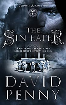 The Sin Eater (Thomas Berrington Historical Mystery Book 3) by [Penny, David]