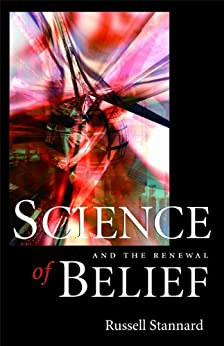 Science and the Renewal Of Belief by [Stannard, Russell]