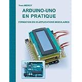 Arduino-uno en pratique : Formation en 25 applications modulaires