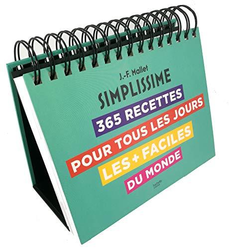Ephéméride Simplissime: 365 recettes pour tous les jours les + faciles du monde par Collectif