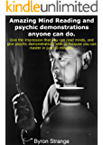 Amazing Mind Reading and Psychic demonstrations anyone can do.