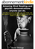 Amazing Mind Reading and Psychic demonstrations anyone can do. (English Edition)