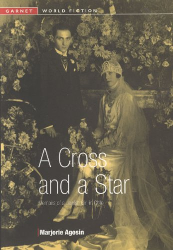 A Cross and a Star: Memoirs of a Jewish Girl in Chile (Garnet World Fiction S.) por Marjorie Agosin